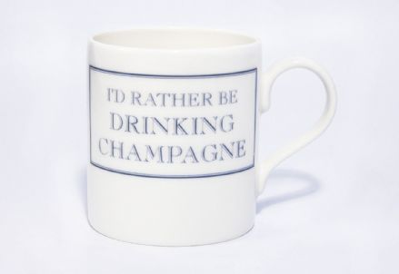 """I'd Rather Be Drinking Champagne"" fine bone china mug from Stubbs Mugs"